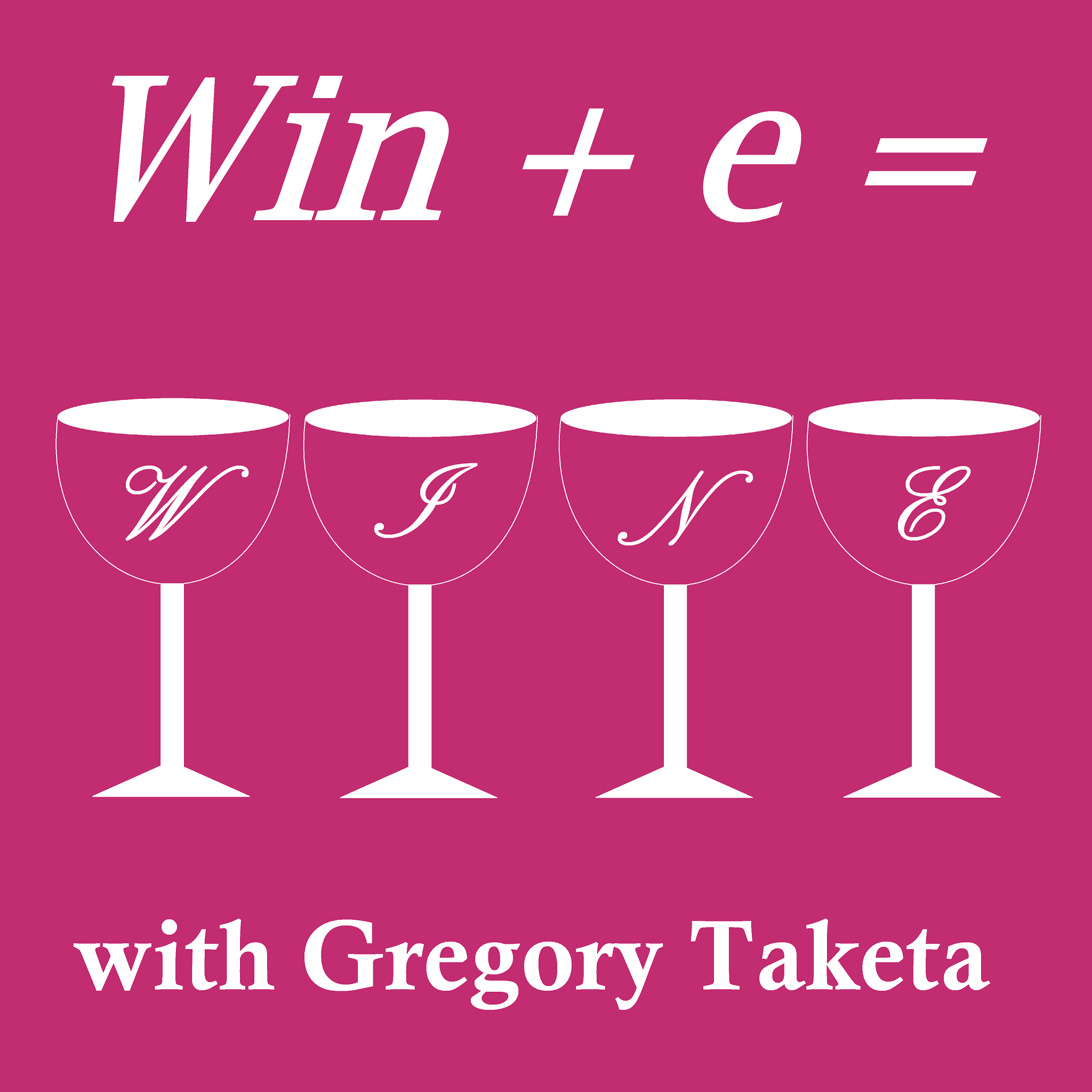 Win + e = Wine – Gregory Taketa | Gregarious Consulting